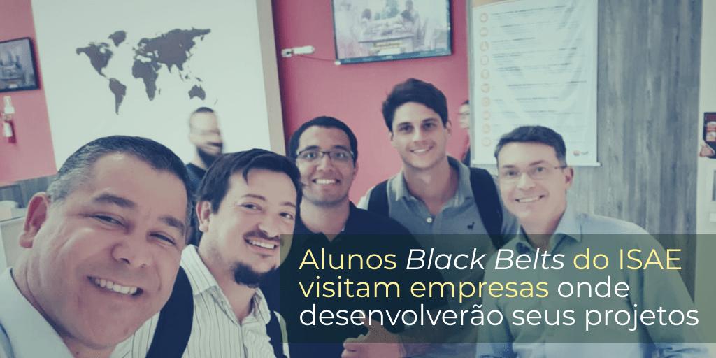 Alunos Black Belts do ISAE visitam empresas onde desenvolverão seus projetos