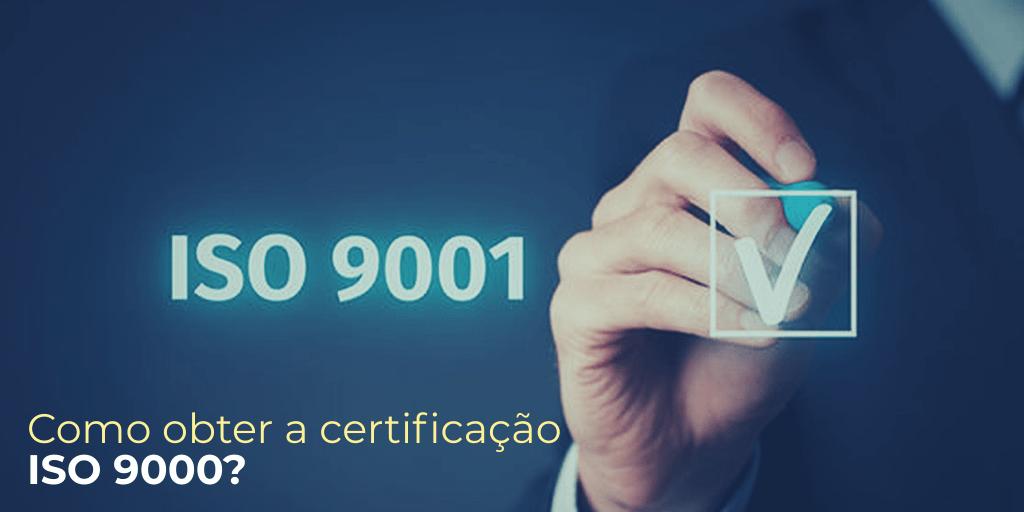 Como obter a certificação ISO 9000?