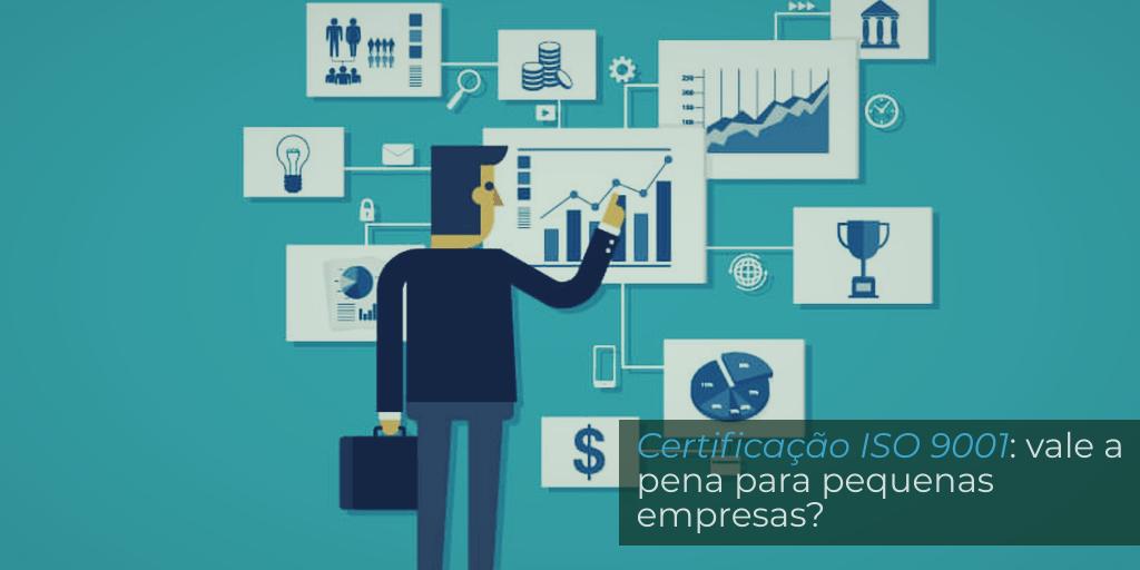 Certificação ISO 9001: vale a pena para pequenas empresas?
