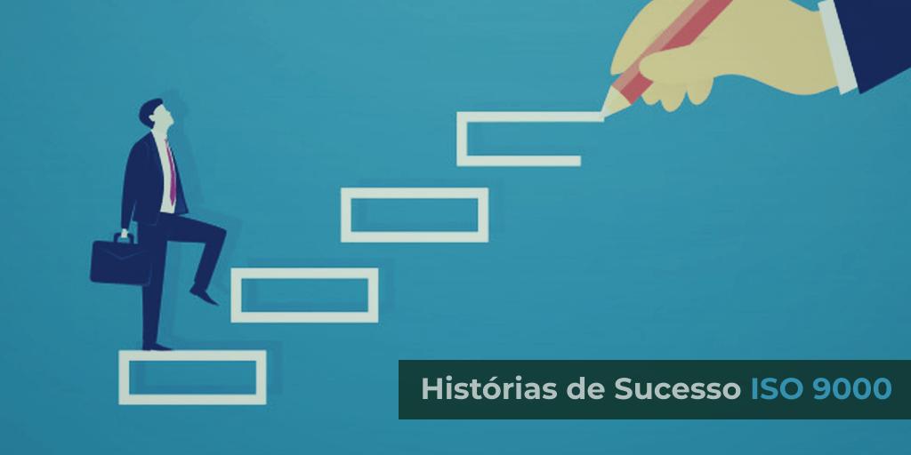 Histórias de Sucesso ISO 9000